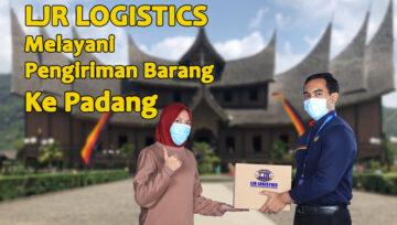 LJR Logistics Ada di Kota Padang, Siap mengantar Barang Anda ke Seluruh Sumatra Barat